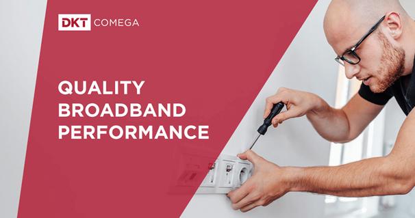 DKT Quality Broadband Performance